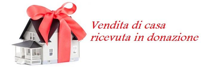 Vendita immobile donato - Detrazioni fiscali in caso di vendita immobile ...